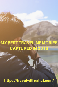 My best travel memories captured in 2018